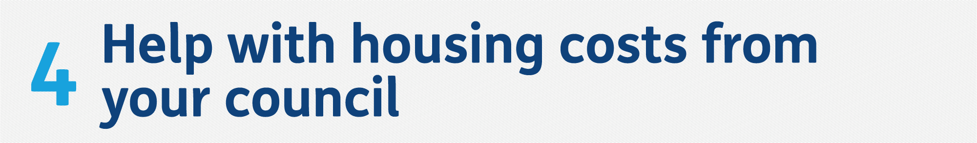 4. Help with housing costs from your council