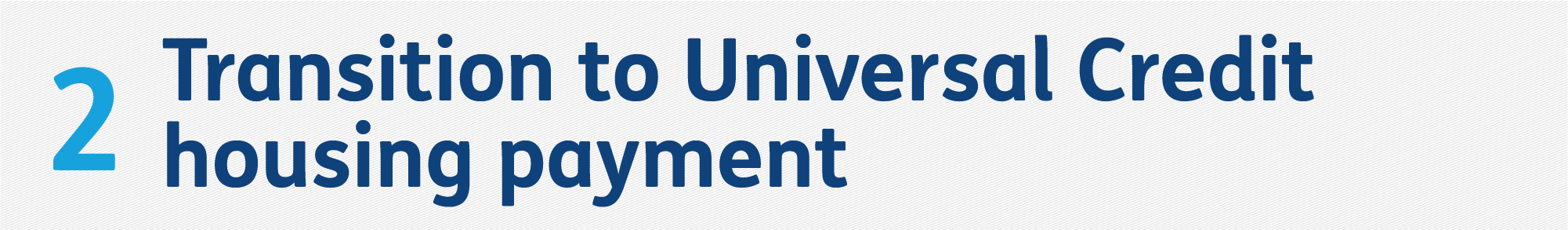 2. Transition to Universal Credit Housing payment
