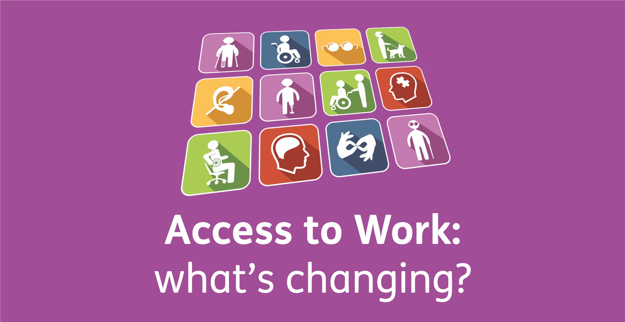 Access to Work: what's changing?