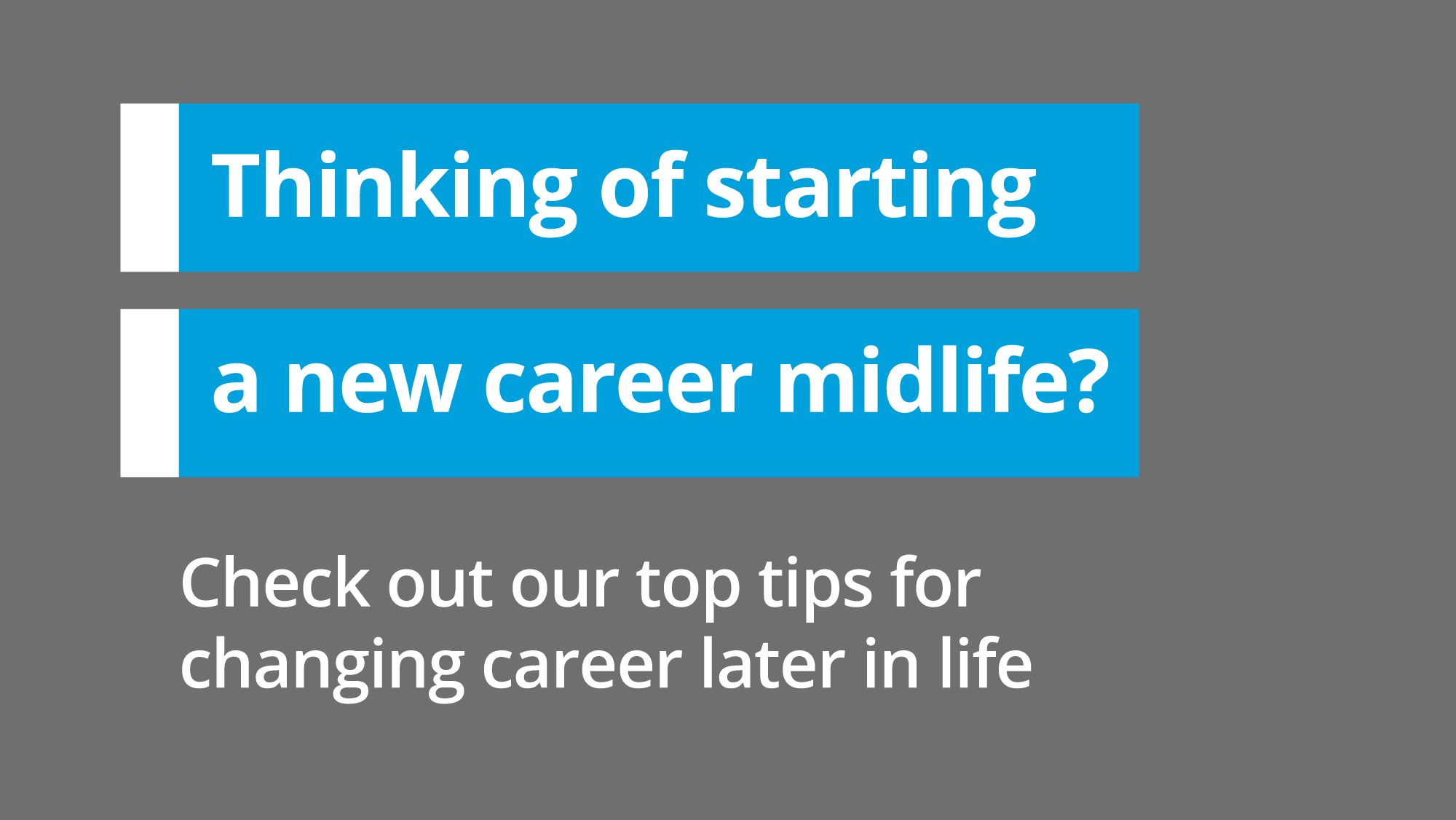 Thinking of starting a new career in midlife?